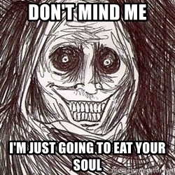 Shadowlurker - don't mind me I'm just going to eat your soul