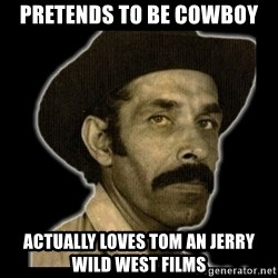 sentoavarabrasil - pretends to be cowboy actually loves tom an jerry wild west films