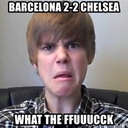 Justin Bieber 213 - barcelona 2-2 chelsea what the ffuuucck