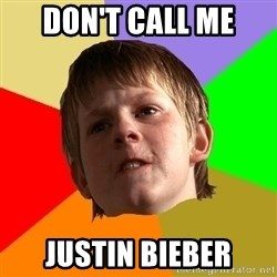 Angry School Boy - Don't call me Justin Bieber