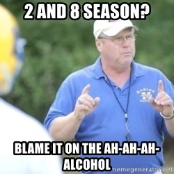 "Coach ""Dick"" Dakosty - 2 and 8 season? Blame it on the aH-ah-ah-alcohol"