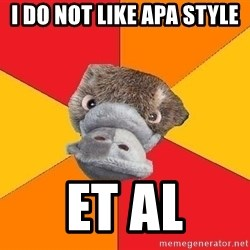 Psychology Student Platypus - I do not like apa style et al