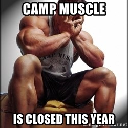 Fit Guy Problems - camp muscle is closed this year