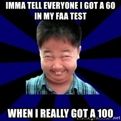 Forever Pendejo Meme - Imma tell everyone I got a 60  in my FAA test When I really got a 100