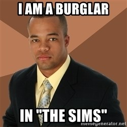 "Successful Black Man - i am a burglar in ""the sims"""
