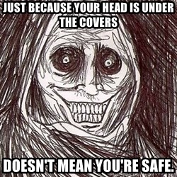 Shadowlurker - Just because your head is under the covers Doesn't mean you're safe.