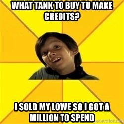 es bakans - What tank to buy to make credits? i sold my lowe so i got a million to spend