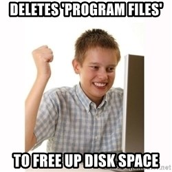 Computer kid - Deletes 'program files' to free up disk space
