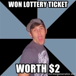 Overly Excited Eric - Won lottery ticket worth $2
