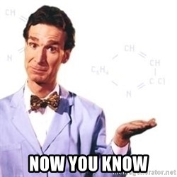 Bill Nye - Now you know