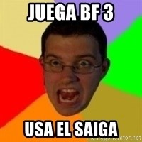 Typical Gamer - Juega bf 3 usa el saiga