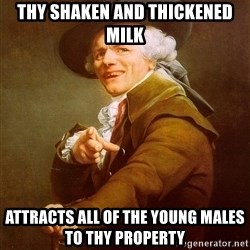 Joseph Ducreux - Thy shaken and THICKENED milk  Attracts all of the young males to thy PROPERTY