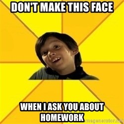 es bakans - don't make this face when i ask you about homework