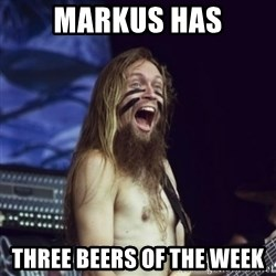 Happy Sami Hinkka - Markus Has Three beers of the week