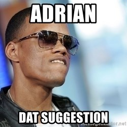 Dat Ass - adrian dat suggestion