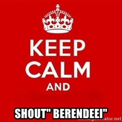 "Keep Calm 3 - SHOUT"" BERENDEEI"""