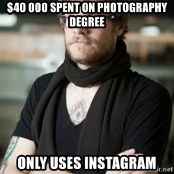 hipster Barista - $40 000 spent on photography degree only uses instagram