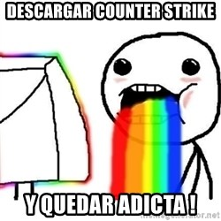 Puking Rainbows - descargar counter Strike y quedar adicta !
