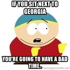 South Park - If you sit next to Georgia You're going to have a bad time..