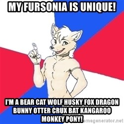 Russian Furfag - My fursonia is unique! I'm a bear cat wolf husky fox dragon bunny otter crux bat kangaroo monkey pony!