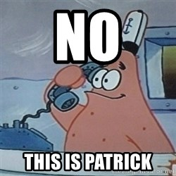 No this is Patrick Star - No THIS IS PATRICK