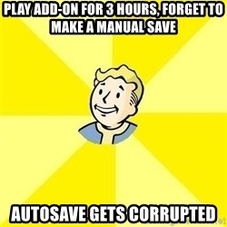 Fallout 3 - Play add-on for 3 hours, forget to make a manual save autosave gets corrupted
