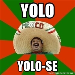 Successful Mexican - yolo yolo-se