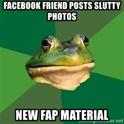 Foul Bachelor Frog - Facebook friend posts slutty photos new fap material