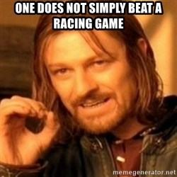 ODN - One does not simply beat a racing game