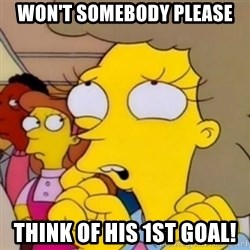 Helen Lovejoy - Won't somebody please think of his 1st goal!