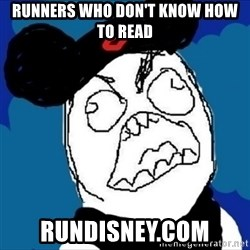 runDisney Rage - runners who don't know how to read rundisney.com