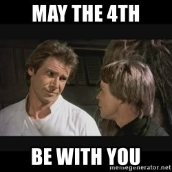 Star wars - May the 4th Be with You