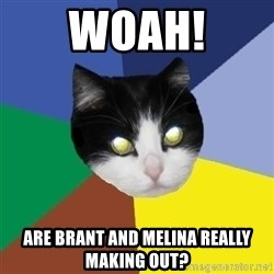 Winnipeg Cat - Woah! Are brant anD melina really making out?