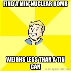 Fallout 3 - find a min-nuclear bomb weighs less than a tin can