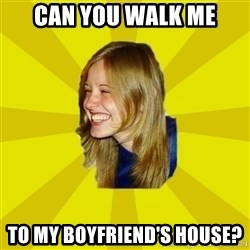 Trologirl - can you walk me to my boyfriend's house?