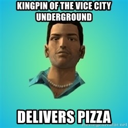 Terrible Tommy - Kingpin of the vice city underground delivers pizza