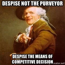 Joseph Ducreux - despise not the purveyor despise the means of competitive decision