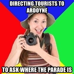 typical_tourist - Directing Tourists to ardoyne to ask where the parade is