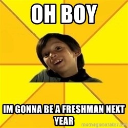es bakans - oh boy im gonna be a freshman next year
