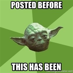 Advice Yoda Gives - Posted before this has been