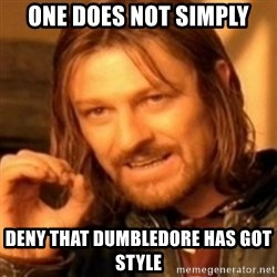 ODN - One does not simply deny that dumbledore has got style