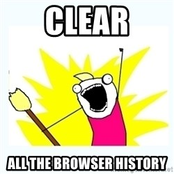All the things - Clear All the browser history