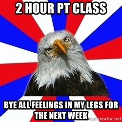 ROTC Eaglee - 2 hour PT class Bye all feelings in my legs for the next week