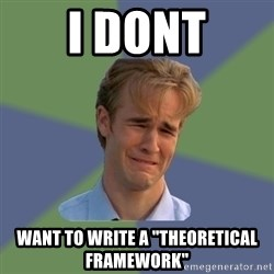 """Sad Face Guy - I DONT WANT TO WRITE A """"THEORETICAL FRAMEWORK"""""""