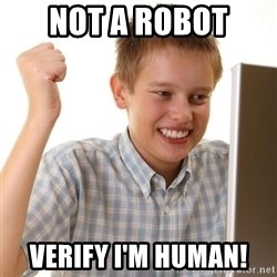 Noob kid - Not a robot verify i'm human!