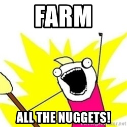 XalltheY - Farm all the Nuggets!