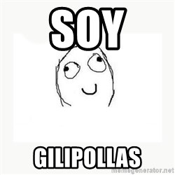dafuq did i just read face - soy gilipollas