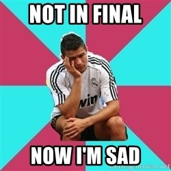 sadcristiano - Not in final Now I'm sad
