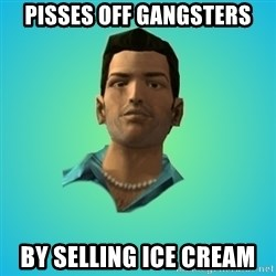 Terrible Tommy - pisses off gangsters by selling ice cream