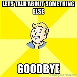 Fallout 3 - lets talk about something else  goodbye